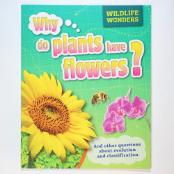 Why do plants have flowers ?